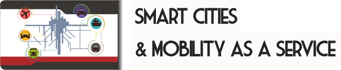 Smart Cities & Mobility as A Service